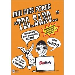 Mai dire Poker Tec..sano...