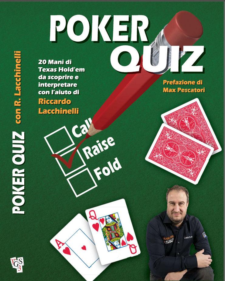 Poker Quiz 20 mani di Texas Hold'em da scoprire e interpretare con l'aiuto di Riccardo Lacchinelli